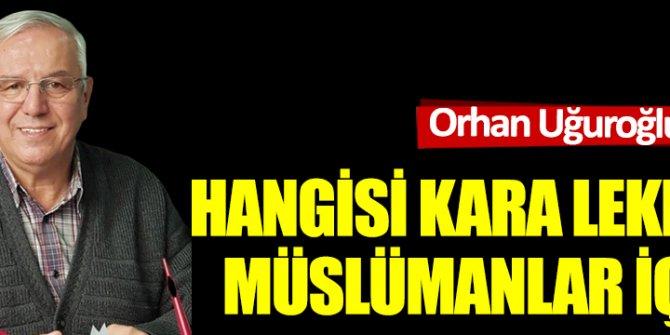 Hangisi kara lekedir Müslümanlar için?