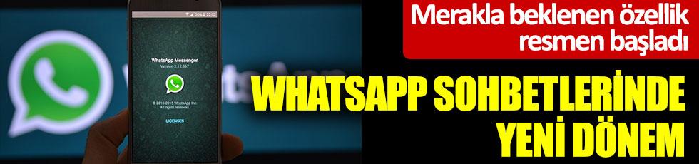 WhatsApp sohbetlerinde yeni dönem. Herkesin beklediği özellik resmen başladı