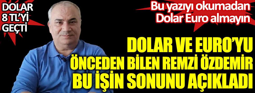 Dolar ve Euro'yu önceden bilen Remzi Özdemir bu işin sonunu açıkladı. Bu yazıyı okumadan Dolar ve Euro almayın