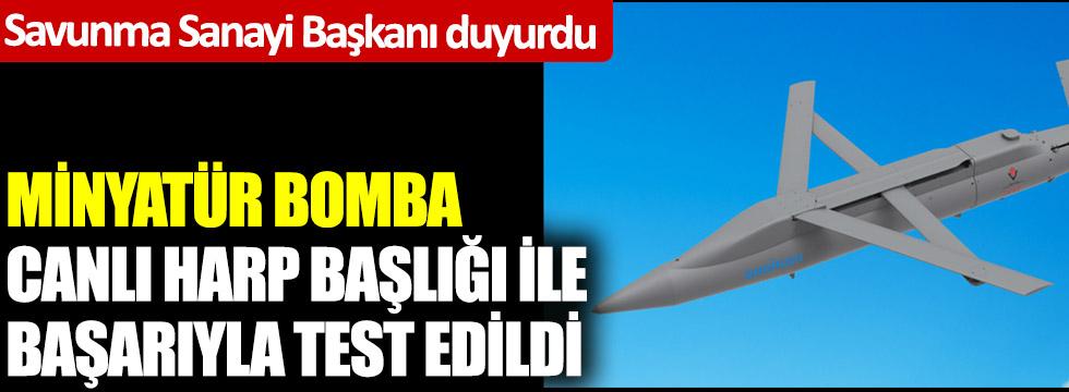 Savunma Sanayi Başkanı Duyurdu: Minyatür bomba canlı harp başlığı ile başarıyla test edildi