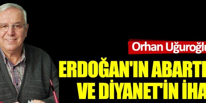 Erdoğan'ın abartıları ve Diyanet'in ihaneti