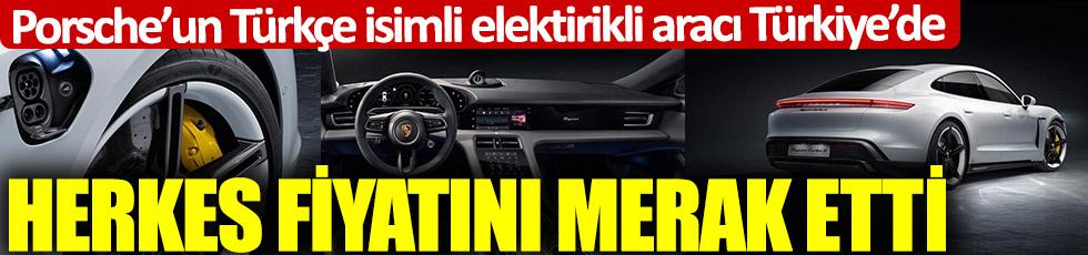 Porsche'un Türkçe isimli elektrikli aracı Taycan Türkiye'de... Herkes fiyatını merak ettİ