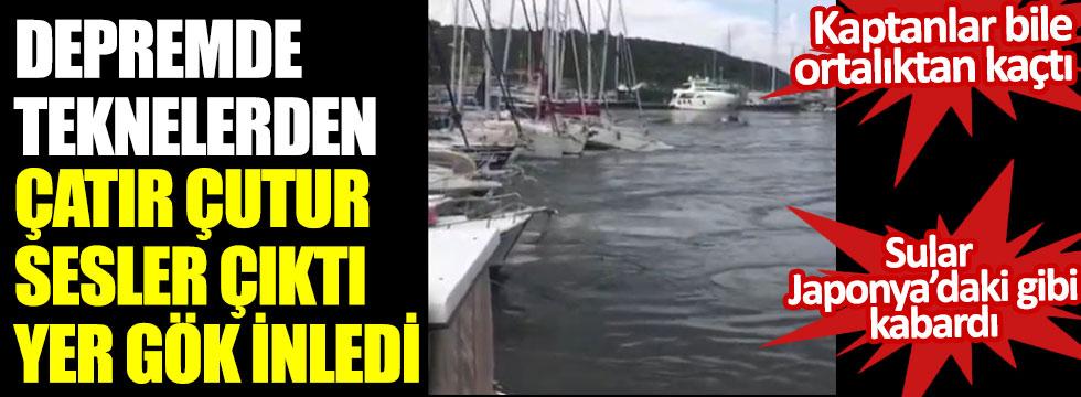 Seferihisar'daki yat limanında ortaya çıktı. Depremde teknelerden çatur çutur sesler çıktı, yer gök inledi. Kaptanlar bile ortalıktan kaçtı