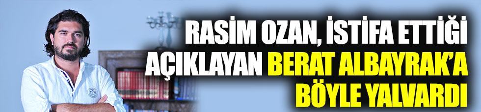 Rasim Ozan Kütahyalı, istifa ettiği açıklayan Bakan Berat Albayrak'a böyle yalvardı