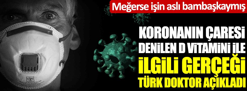 Koronanın çaresi denilen D vitamini ile ilgili gerçeği Türk doktor açıkladı: Meğerse işin aslı bambaşkaymış!