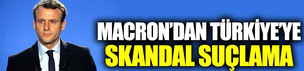 Fransa Cumhurbaşkanı Macron'dan Türkiye'ye skandal suçlama