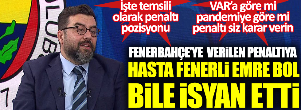 Fenerbahçe'ye verilen penaltıya hasta Fenerli Emre Bol bile isyan etti. VAR'a göre mi, pandemiye göre mi penaltı siz karar verin. İşte temsili olarak penaltı pozisyonu
