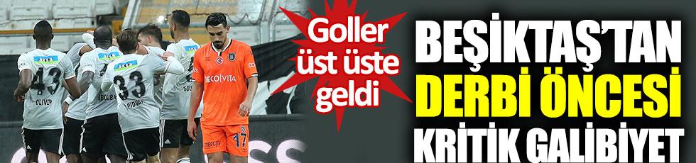 Beşiktaş Beşiktaş'tan Başakşehir'e karşı kritik galibiyet. Goller üst üste geldi