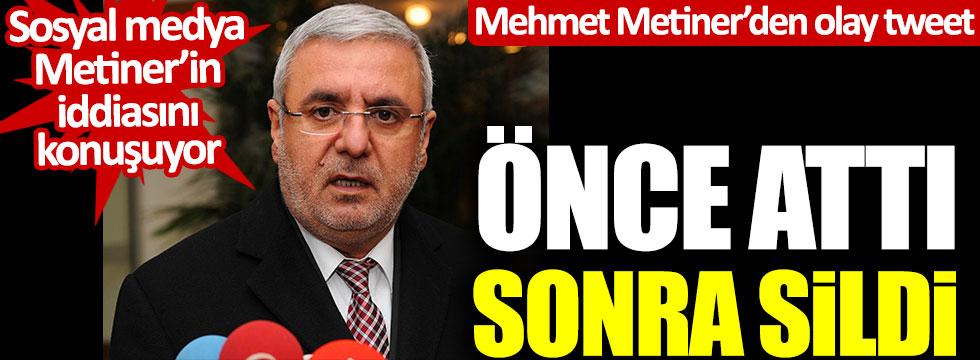 Mehmet Metiner'den olay tweet! Önce attı sonra sildi... Sosyal medya Metiner'in iddiasını konuşuyor