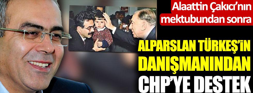 Alaattin Çakıcı'nın mektubundan sonra Alparslan Türkeş'in danışmanından CHP'ye destek