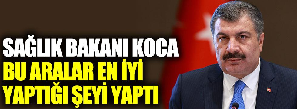 Sağlık Bakanı Fahrettin Koca bu aralar en iyi yaptığı şeyi yaptı