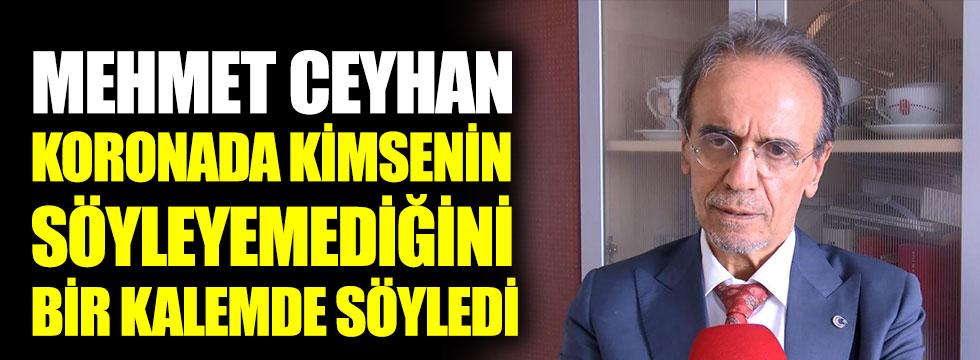 Prof. Dr. Mehmet Ceyhan, Türkiye'de koronada kimsenin söyleyemediğini bir kalemde söyledi