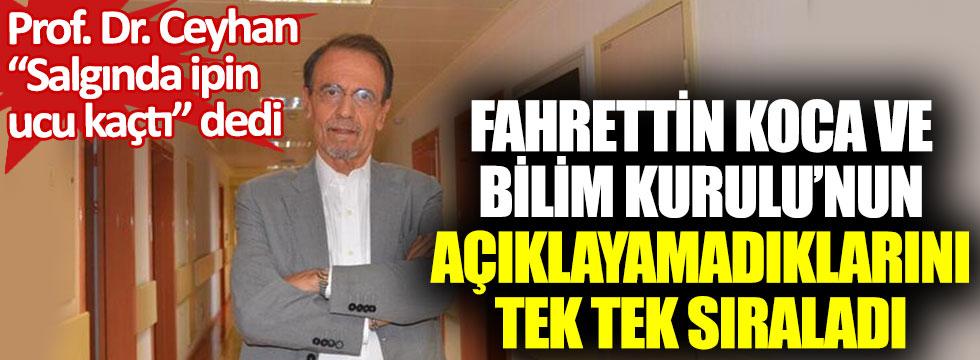 Prof. Dr. Mehmet Ceyhan salgında ipin ucu kaçtı diyerek Fahrettin Koca ve bilim Kurulu'nun açıklayamadıklarını tek tek sıraladı