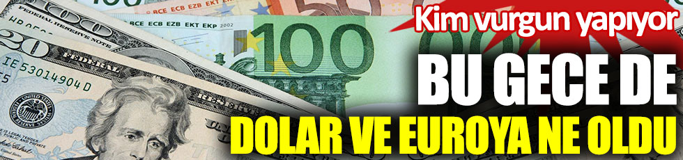 Bu gece de dolar ve euroya ne oldu? Kim vurgun yapıyor