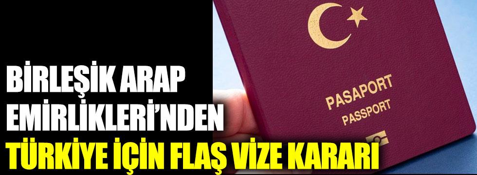 Birleşik Arap Emirlikleri'nden Türkiye için flaş vize kararı