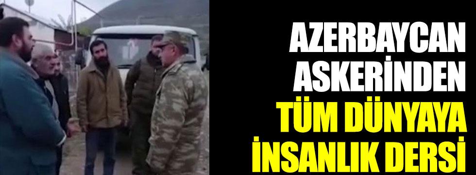 Azerbaycan askerinden tüm dünyaya insanlık dersi