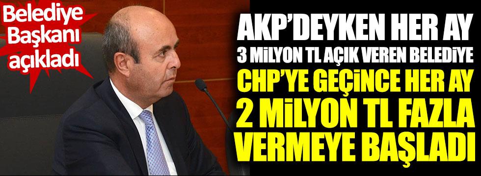 AKP'deyken her ay 3 milyon TL açık veren belediye, CHP'ye geçince her ay 2 milyon TL fazla vermeye başladı