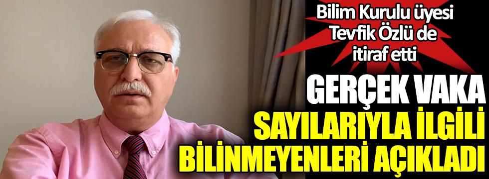 Bilim Kurulu üyesi Prof. Dr. Tevfik Özlü de itiraf etti. Gerçek vaka sayılarıyla ilgili bilinmeyenleri açıkladı