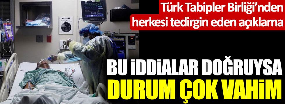 Türk Tabipler Birliği'nden herkesi tedirgin eden açıklama! Bu iddialar doğruysa durum çok vahim