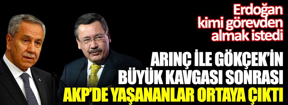 Bülent Arınç ile Melih Gökçek'in büyük kavgası sonrası AKP'de yaşananlar ortaya çıktı. Erdoğan kimi görevden almak istedi