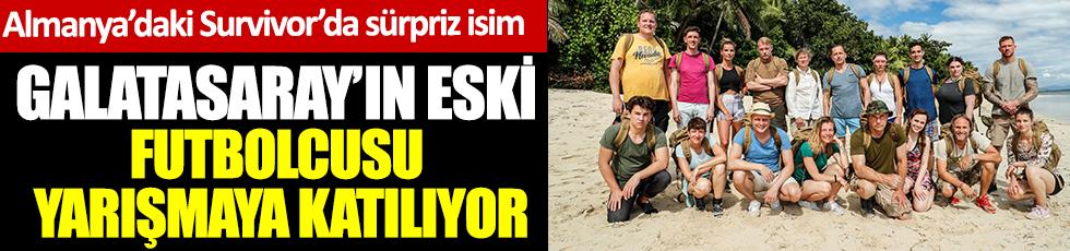 Almanya'daki Survivor'da sürpriz isim. Galatasaray'ın eski futbolcusu yarışmaya katılıyor