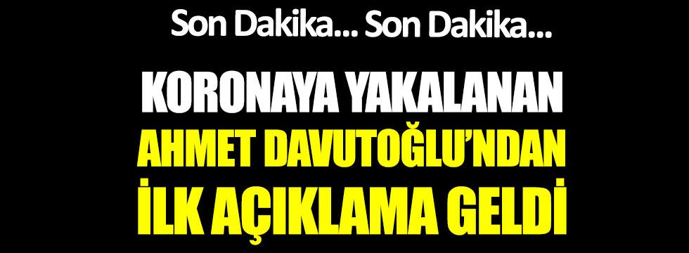 Korona virüse yakalanan Ahmet Davutoğlu'ndan ilk açıklama geldi
