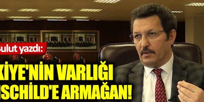 Türkiye'nin varlığı Rothschild'e armağan!