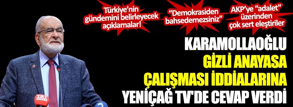 Karamollaoğlu, gizli anayasa çalışması iddialarına Yeniçağ TV'de cevap verdi!