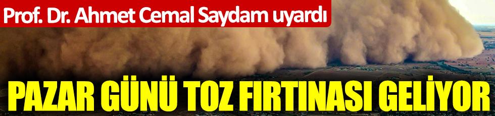 Prof. Dr. Ahmet Cemal Saydam uyardı! Pazar günü toz fırtınası geliyor