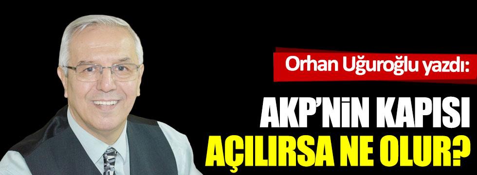 AKP'nin kapısı açılırsa ne olur?
