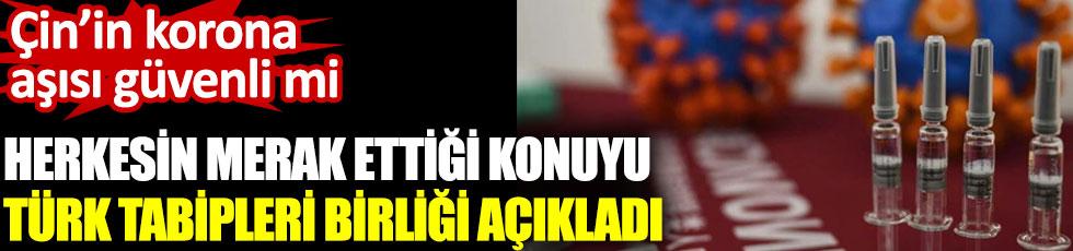Türk Tabipleri Birliği herkesin merak ettiği konuya açıklık getirdi. Çin'in korona virüs aşısı güvenli mi?