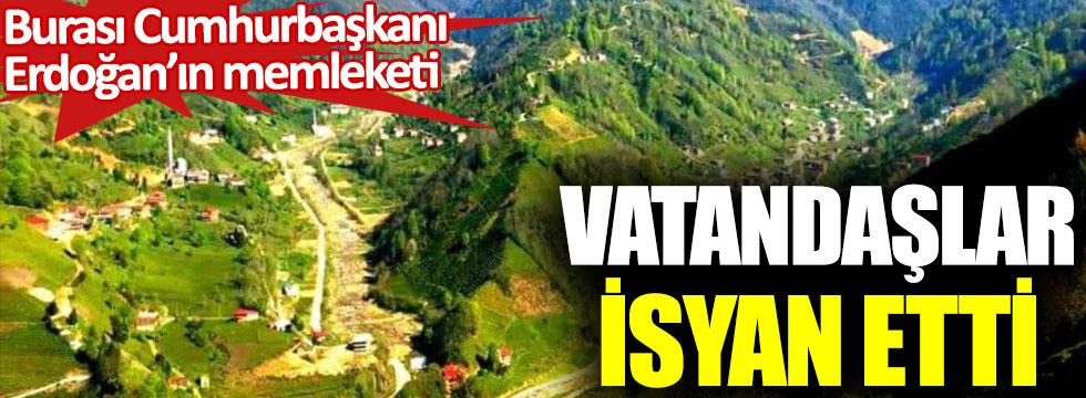 Burası Cumhurbaşkanı Erdoğan'ın memleketi. Vatandaşlar isyan etti