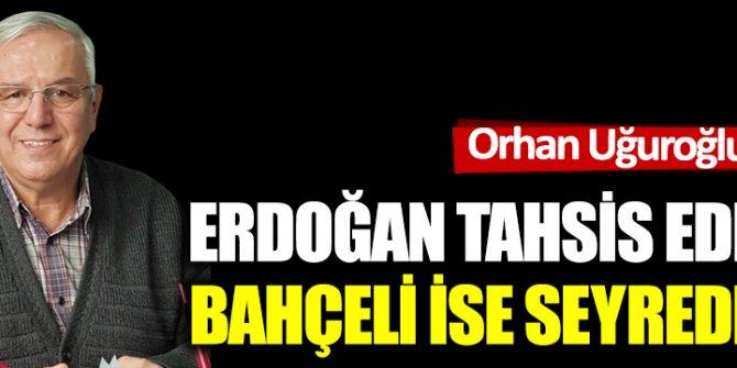Erdoğan tahsis ediyor Bahçeli ise seyrediyor