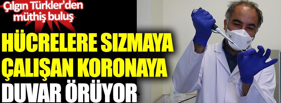 Hücrelere sızmaya çalışan koronaya duvar örüyor. Çılgın Türkler'den müthiş buluş