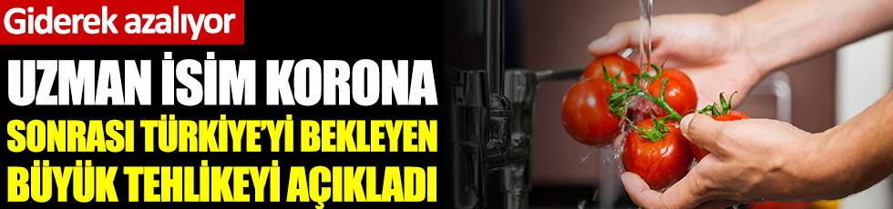 Uzman isim korona sonrası Türkiye'yi bekleyen büyük tehlikeyi açıkladı: Giderek tükeniyor