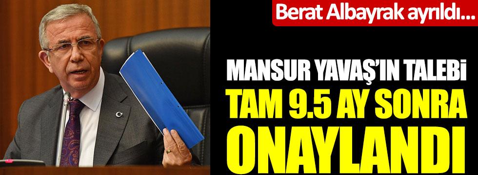 Berat Albayrak ayrıldı... Mansur Yavaş'ın talebi tam 9.5 ay sonra onaylandı