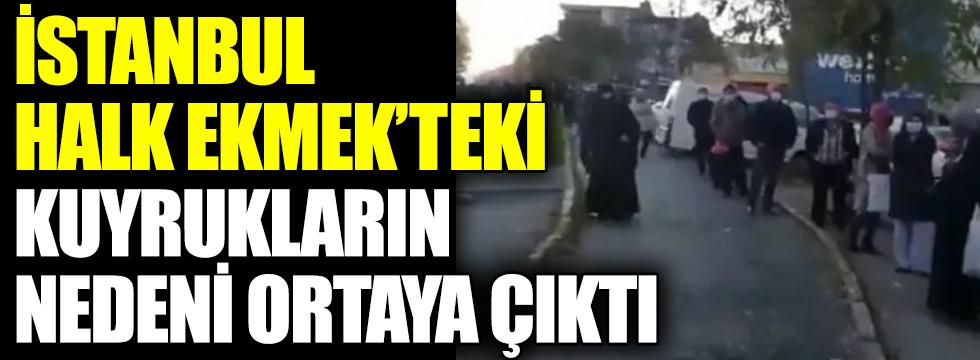 İstanbul Halk Ekmek'teki kuyrukların nedeni ortaya çıktı