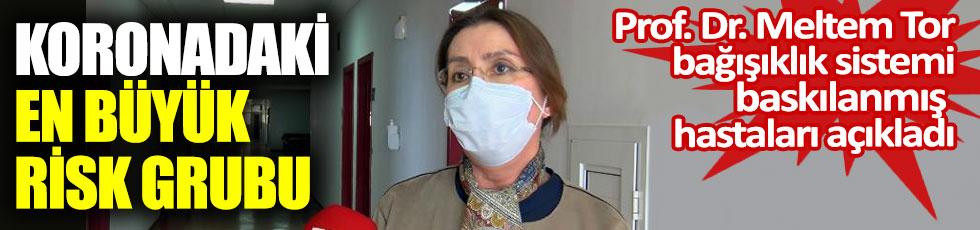 Koronadaki en büyük risk grubu. Prof. Dr. Meltem Tor, bağışıklık sistemi baskılanmış hastaları açıkladı