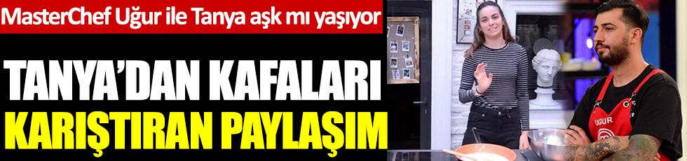 MasterChef Türkiye'de diskalifiye olan Uğur Yılmaz Deniz ile Tanya aşk mı yaşıyor. Tanya'dan kafaları karıştıran paylaşım