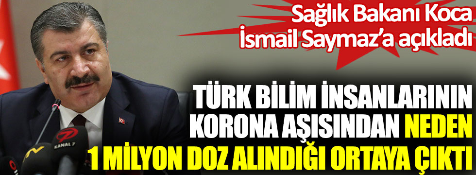 Sağlık Bakanı Koca İsmail Saymaz'a açıkladı. BionTech'in korona aşısından 1 milyon doz alınmasının nedeni ortaya çıktı