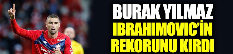Burak Yılmaz, Ibrahimovic'in rekorunu kırdı