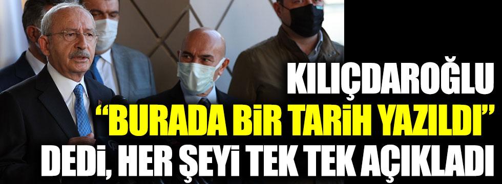 """Kılıçdaroğlu """"Burada tarih yazıldı"""" dedi ve her şeyi tek tek anlattı"""