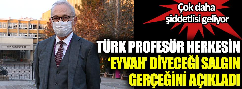 Türk profesör herkesin eyvah diyeceği salgın gerçeğini açıkladı. Çok daha şiddetlisi geliyor