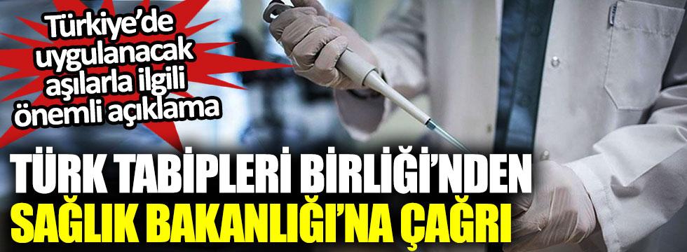 Türk Tabipleri Birliği'nden Sağlık Bakanlığı'na çağrı, Türkiye'de uygulanacak aşılarla ilgili önemli açıklama
