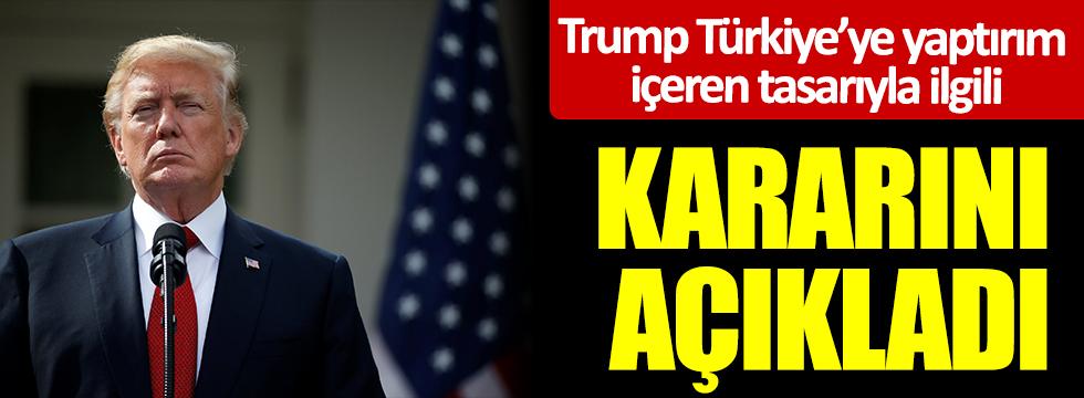 Flaş Flaş Trump, Türkiye'ye yaptırım içeren tasarıyla ilgili kararını açıkladı