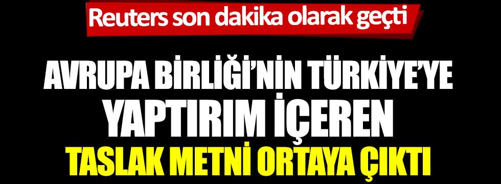 Avrupa Birliği'nin Türkiye'ye yaptırım içeren taslak metni ortaya çıktı. Reuters son dakika olarak geçti