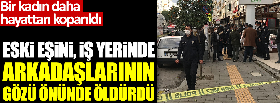İzmir'de Fulya Öztürk eski eşi tarafından iş yerinde öldürüldü