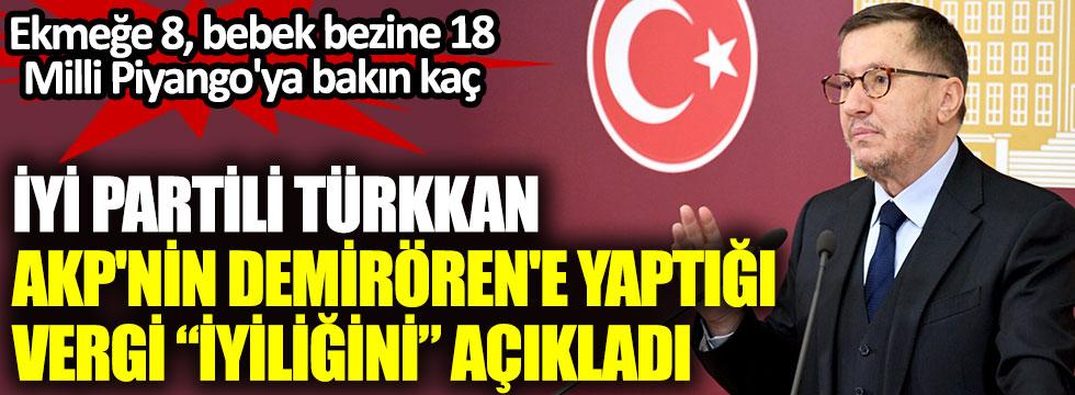 İYİ Partili Türkkan, AKP'nin Demirören'e yaptığı vergi iyiliğini açıkladı. Ekmeğe 8, bebek bezine 18 Milli Piyango'ya bakın kaç