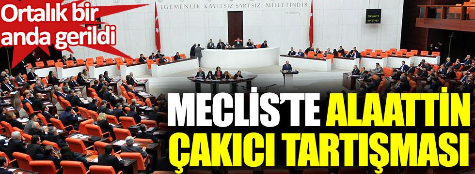 Meclis'te Alaattin Çakıcı tartışması. Ortalık bir anda gerildi