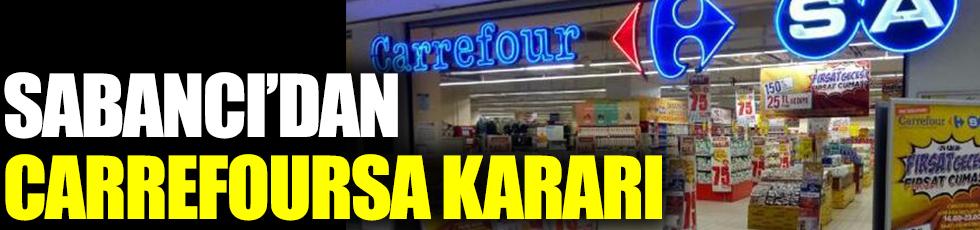 Sabancı'dan CarrefourSA kararı!